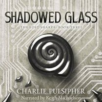 Shadowed Glass by Charlie Pulsipher (For Review)