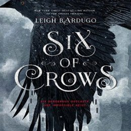 Six of Crows by Leigh Bardugo (Purchased)