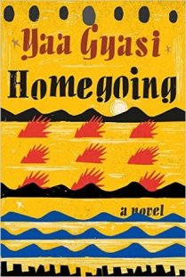 Homegoing by Yaa Gyasi (Library)