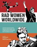 Rad Women Worldwide by Kate Schatz (For Review)