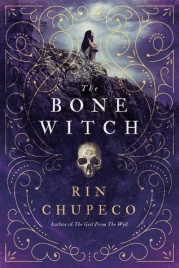 The Bone Witch by Rin Chupeco (For Review)