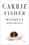 Wishful Drinking by Carrie Fisher (Library)