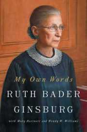 My Own Words by Ruth Bader Ginsberg (Library)