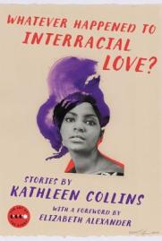 Whatever Happened to Interracial Love? by Kathleen Collins (Library)