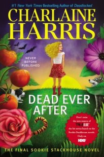 Dead Ever After by Charlaine Harris (Library)