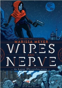 Wires and Nerve by Marissa Meyer (Library)