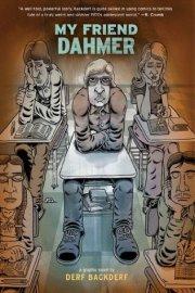 My Friend Dahmer by Derf Backderf (Library)