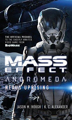Mass Effect: Nexus Uprising by Jason M. Hough (Gifted)