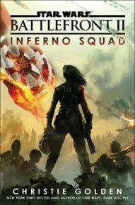 Battlefront II: Inferno Squadrion by Christie Golden (Purchased)