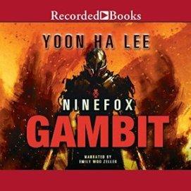 Ninefox Gambit by Yoon Ha Lee (Purchased)