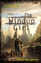 The Windup Girl by Paolo Bacigalupi (Purchased)