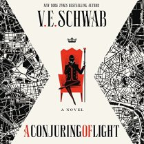 A Conjuring of Light by V.E. Schwab (Purchased)