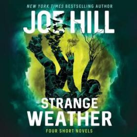 Strange Weather by Joe Hill (Borrowed)