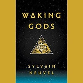 Waking Gods by Slyvain Neuvel (Borrowed)