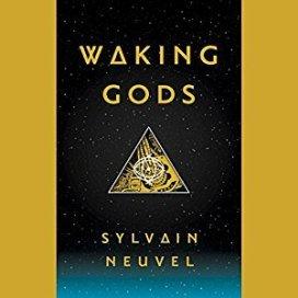 Waking Gods by Slyvain Neuvel (Borrowed)