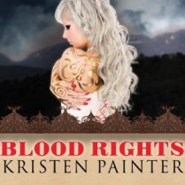 Blood RIghts by Kristen Painter (ARP - Borrowed)