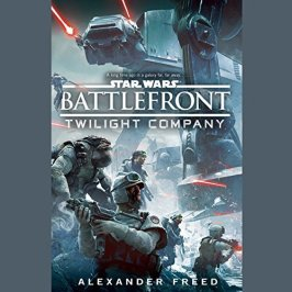 Battlefront: Twilight Company by Alexander Freed (Purchased)