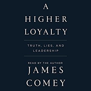 A Higher Loyalty by James Comey (Borrowed - Scribd)