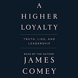 A Higher Loyalty by James Comey (Borrowed - Scribd)