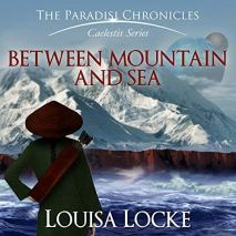 Between Mountain and Sea by Louisa Locke (Borrowed - Library)