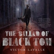 The Ballad of Black Tom by Victor Lavalle (Borrowed - Scribd)