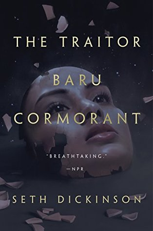 The Traitor Baru Cormorant by Seth Dickinson (Purchased)