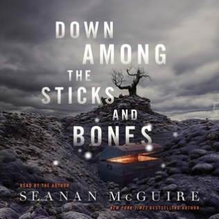 Down Among the Sticks and Bones by Seanan McGuire (Borrowed - Scribd)