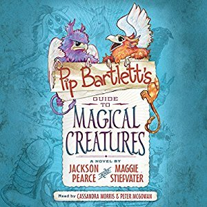 Pip Barlett's Guide to Magical Creatures by Jackson Pearce & Maggie Stiefvater (Borrowed - Scribd)