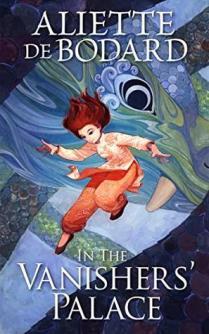 In the Vanishers' Palace by Aliette de Bodard (For Review)
