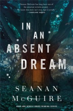 In An Absent Dream by Seanan McGuire (For Review)
